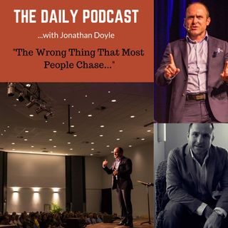 The Wrong Thing That Most People Chase...