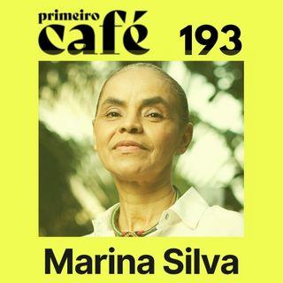 #193: Entrevista com Marina Silva