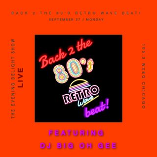 The Evening Delight Show Back 2 the 80s Retro wave Beats!