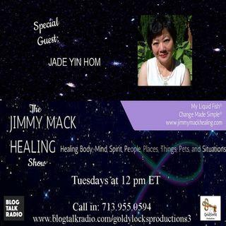 The Jimmy Mack Healing Show ~ Special Guest: Jade Yin Hom ~  16Jan2018