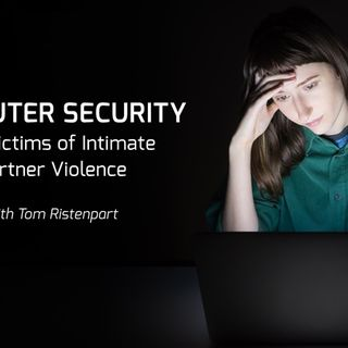 Computer Security for Victims of Intimate Partner Violence with Tom Ristenpart - UC San Diego Computer Science and Engineering Research Open
