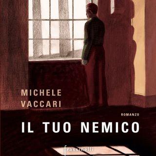 """Michele Vaccari """"Il tuo nemico"""""""