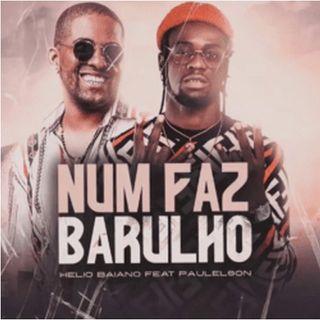 20. Helio Baiano - Num Faz Barulho (feat. Paulelson) BAIXAR AGORA MP3