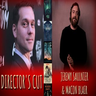 Director's Cut E28 - Jeremy Saulnier & Macon Blair