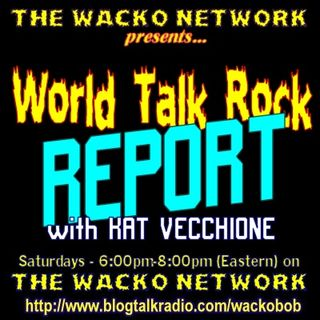 World Talk Rock Report with Kat Vecchione & Chuck Skull - 10/20/2019