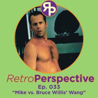 Mike vs Bruce Willis' Wang