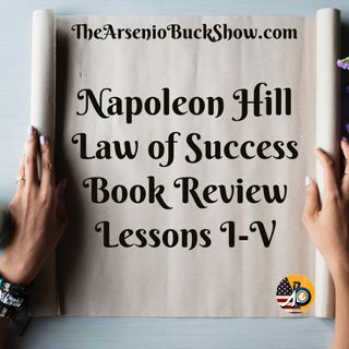 Napoleon Hill: Law of Success Review - Lessons I-V