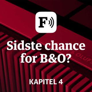 Sidste chance for B&O: Kapitel 4