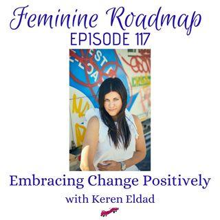 FR Ep #117 Embracing Change Positively with Keren Eldad