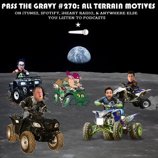 Pass The Gravy #270: All Terrain Motives