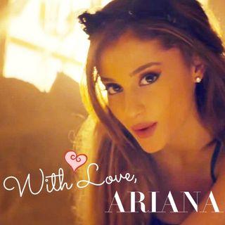 With Love, Ariana
