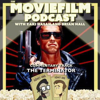 The MovieFilm Commentary Track: The Terminator