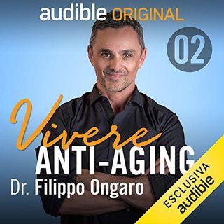 Vivere anti-aging. Età biologica ed età anagrafica - Filippo Ongaro