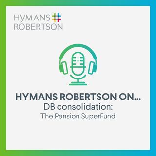 DB Consolidation - The Pension SuperFund - Episode 11