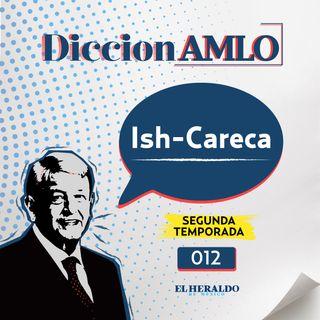 Ish careca | DiccionAMLO: términos coloquiales de Tabasco y su significado