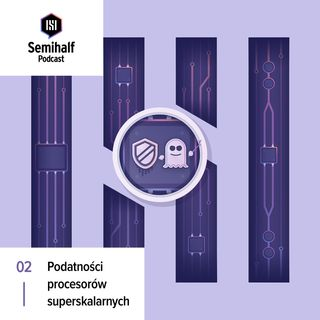 Semihalf #002 - Ataki na procesory - PortSmash, TLBleed, Foreshadow