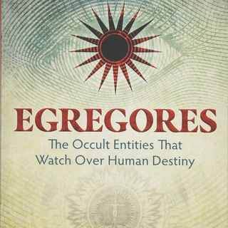 Mark Stavish - Egregores: The Occult Entities That Watch Over Human Destiny