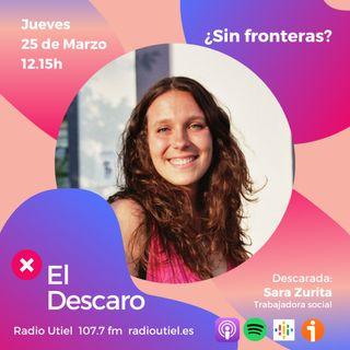 2x10 - El Descaro: ¿Sin Fronteras? - Sara Zurita (Trabajadora social)
