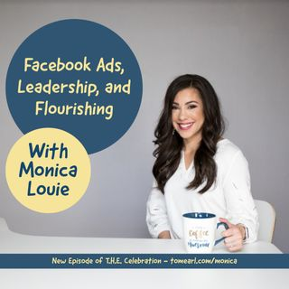 Facebook Ads, Leadership, and Flourishing With Monica Louie