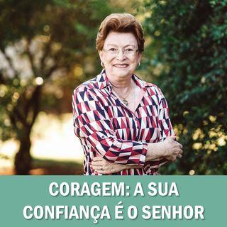 Coragem: a sua esperança é o Senhor // Pra. Suely Bezerra
