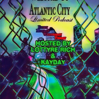 Welcome To Atlantic City (ep.1) [Hosted By KayDay & Lottyre Rich]