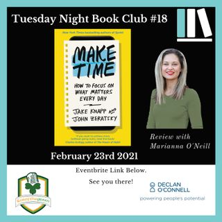Tuesday Night Book Club #18 - Make Time - Reviewed by Marianna O'Neill