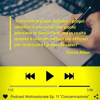 """Podcast Motivazionale Ep.11: """"Concentrazione"""""""