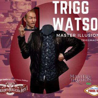 Episode 4 - Master Illusionist Trigg Watson