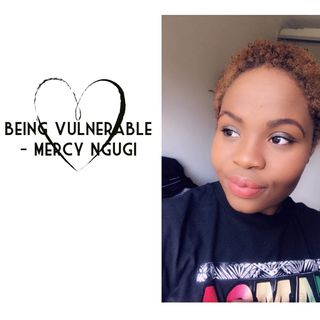 Expressing Your Vulnerability | Merci Ngugi
