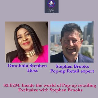 E204: Inside The World Of Pop-up Retailing Exclusive With Stephen Brooks
