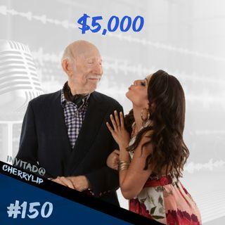 Episodio 150 - $5,000