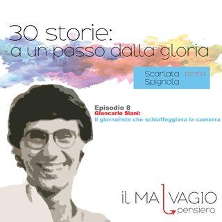 8 - Giancarlo Siani: il giornalista che schiaffeggiava la camorra