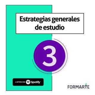 Estrategias generales de estudio - Ep.3
