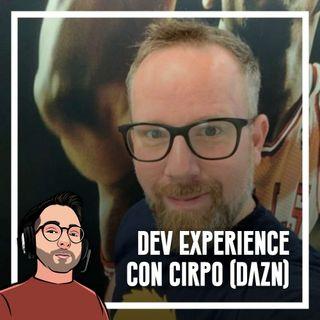 Ep.85 - Dev Experience Con Cirpo (DAZN)