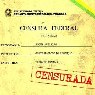#02: Roque Santeiro, 45 anos de censura