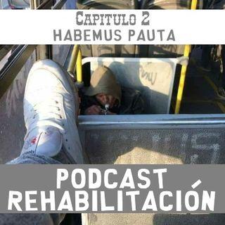Capitulo 2: Habemus pauta.