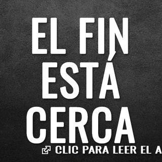 EL FIN ESTA CERCA + INTEL DIVINO