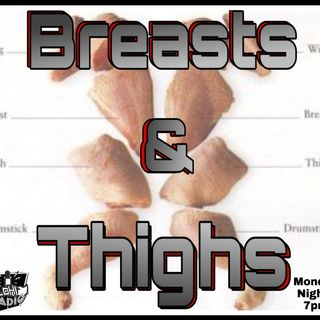 Breasts & Thighs - Episode 13