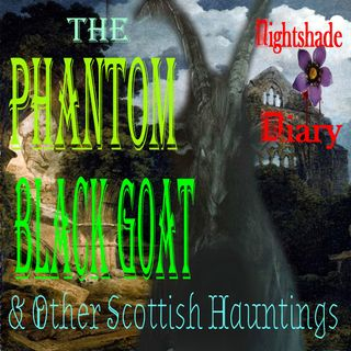 The Phantom Black Goat and Other Scottish Hauntings | Podcast