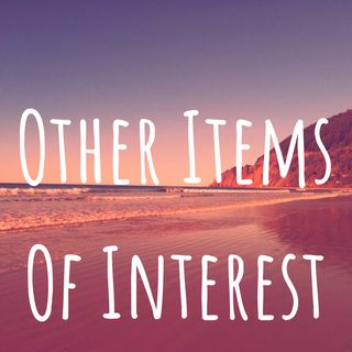 Other Items Of Interest episode 190515