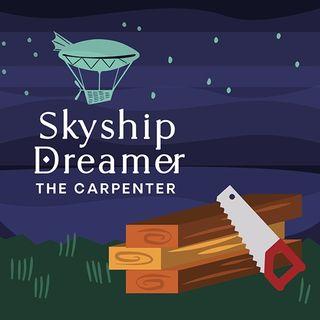 Skyship Dreamer: The Carpenter