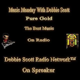 Music Monday With Debbie Scott !!!   4-16-18