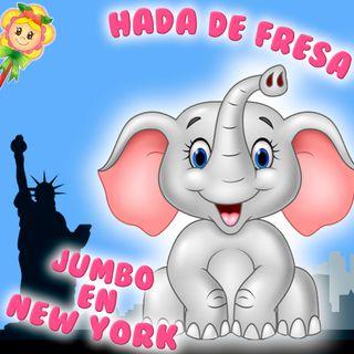 132. Jumbo. El elefante africano en Nueva York. Cuento infantil de Hada de Fresa