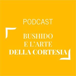 #378 - Bushido e l'arte della cortesia | Buongiorno Felicità!