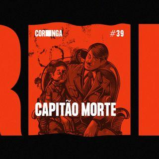 #39 - Capitão Morte