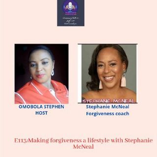 E113:Making Forgiveness A Lifestyle With Stephanie McNeal