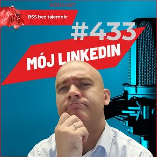 #433 Jak buduję mój LinkedIn