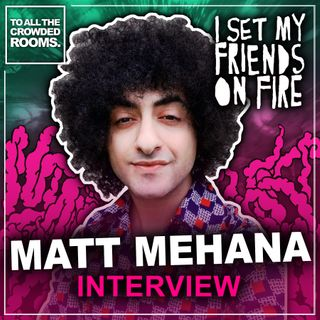 Interview with Matt Mehana of I Set My Friends On Fire 2021