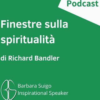 Finestre Sulla Spiritualità - di Richard Bandler