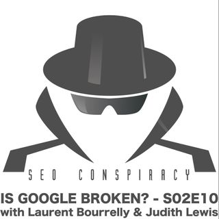 Is Google Really Broken? - S02E10 with Judith Lewis